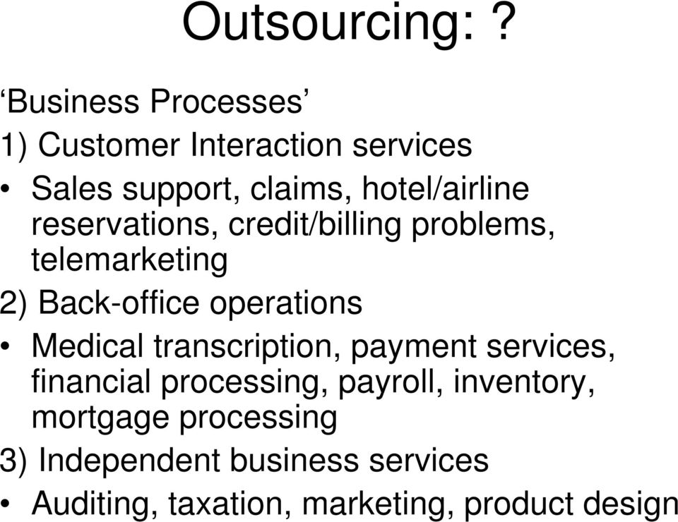 reservations, credit/billing problems, telemarketing 2) Back-office operations Medical