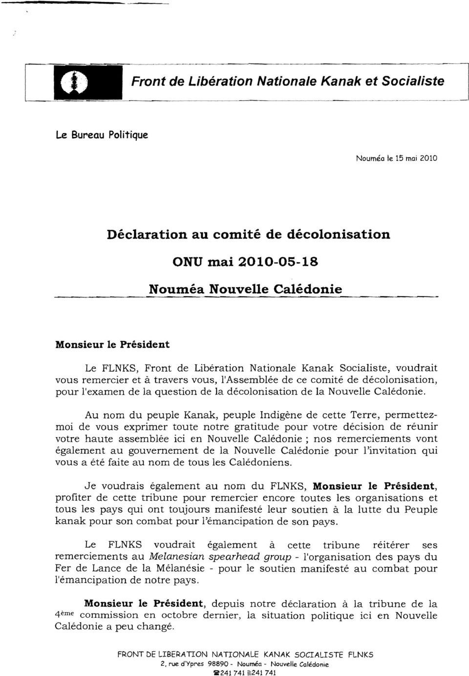 question de la decolonisation de la Nouvelle Caledonie.