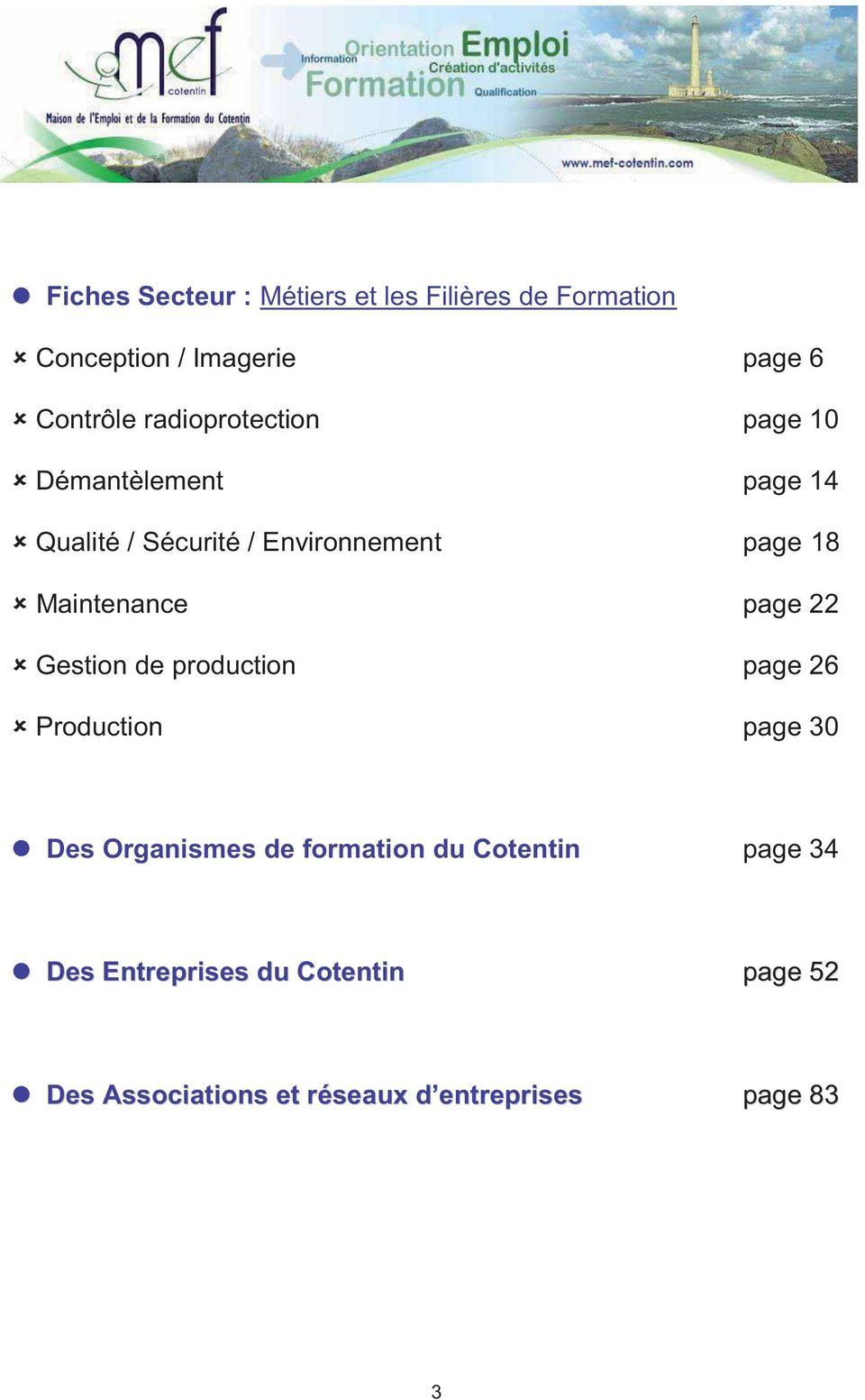 Maintenance page 22 Gestion de production page 26 Production page 30 Des Organismes de