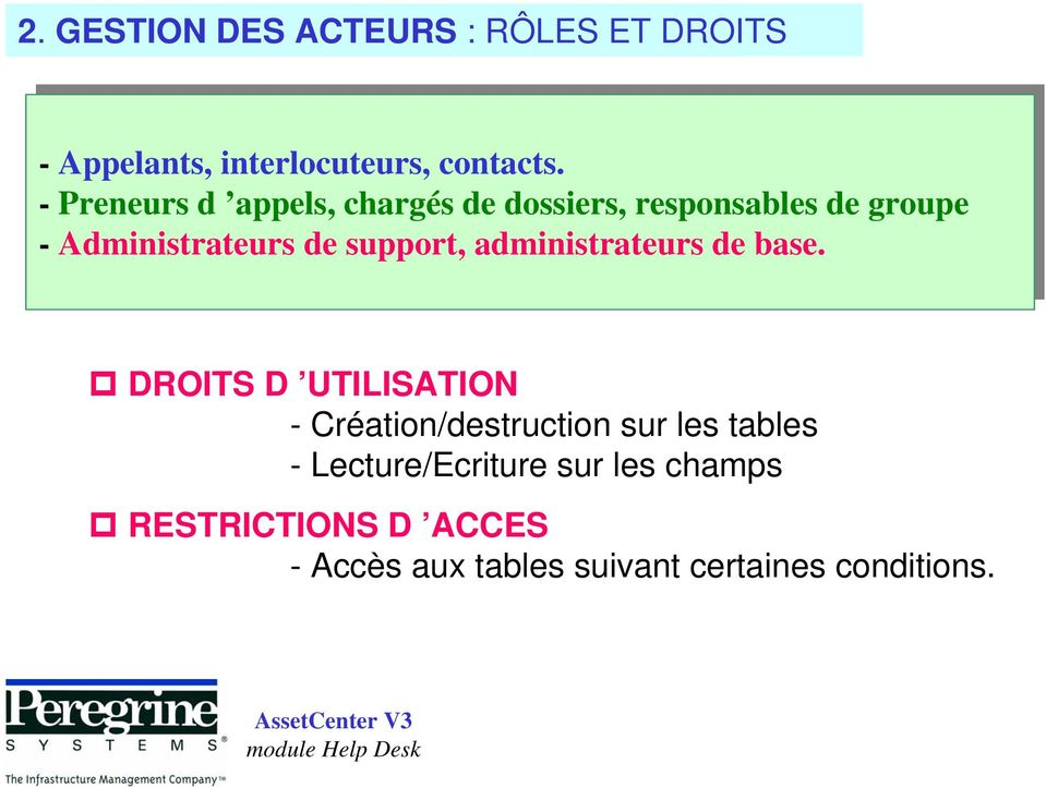 de support, administrateurs de de base.