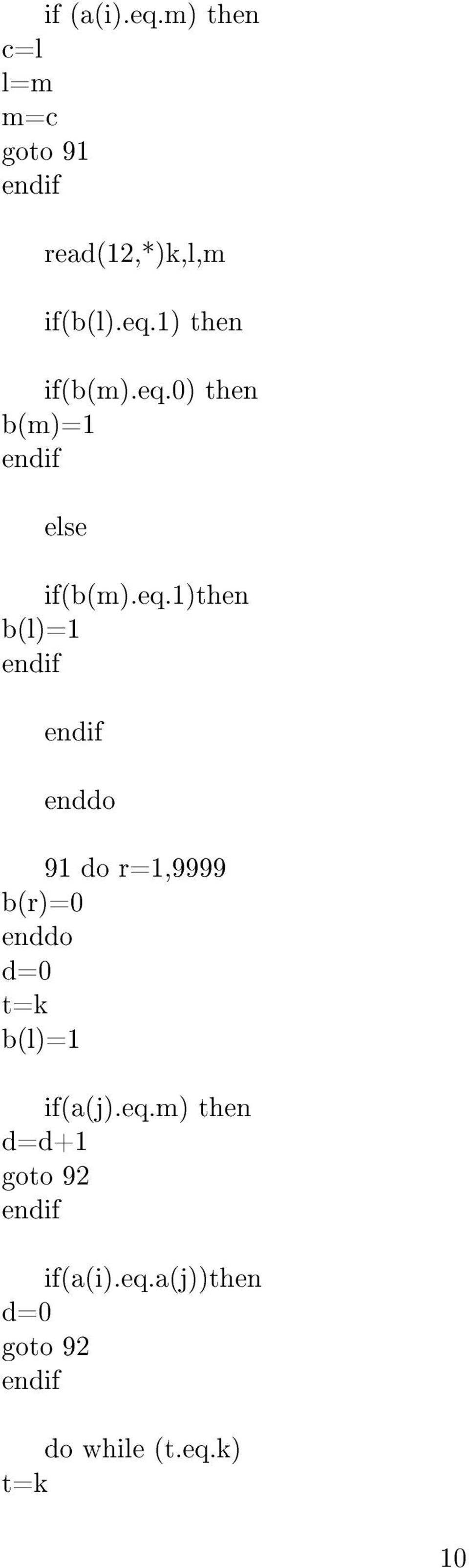 eq.m) then d=d+1 goto 92 if(a(i).eq.a(j))then d=0 goto 92 do while (t.