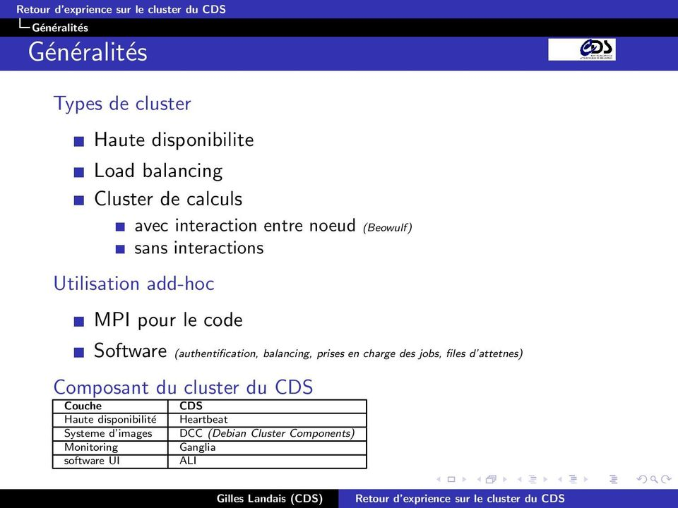 (authentification, balancing, prises en charge des jobs, files d attetnes) Composant du cluster du CDS