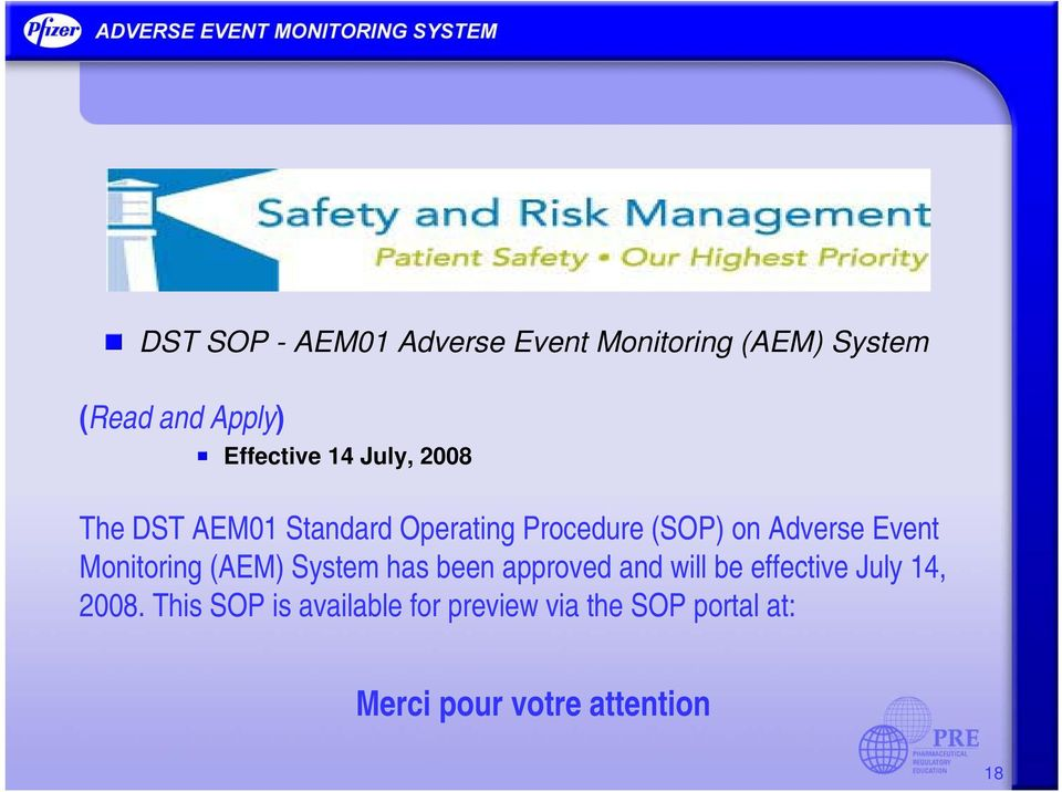 Monitoring (AEM) System has been approved and will be effective July 14, 2008.