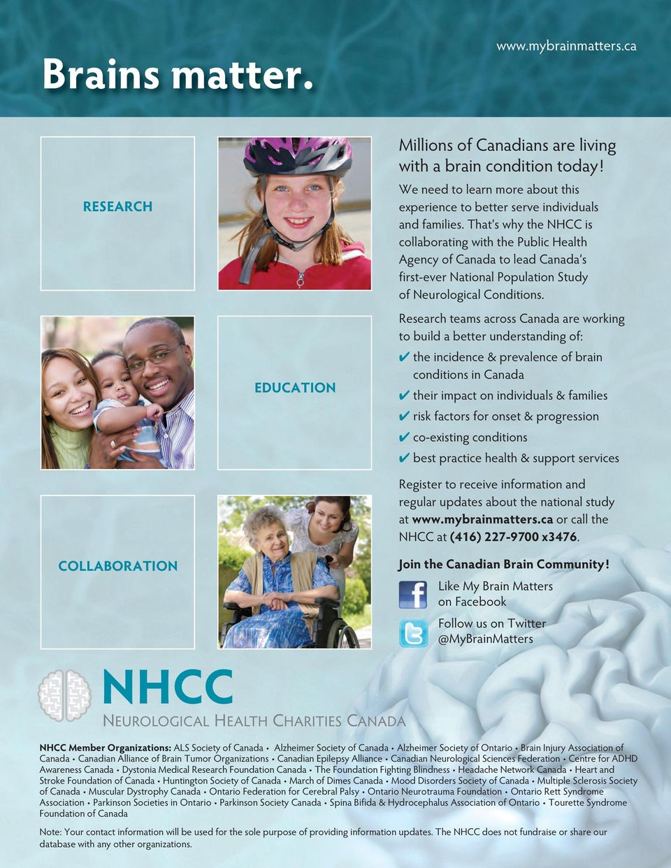 That s why the NHCC is collaborating with the Public Health Agency of Canada to lead Canada s first-ever National Population Study of Neurological Conditions.