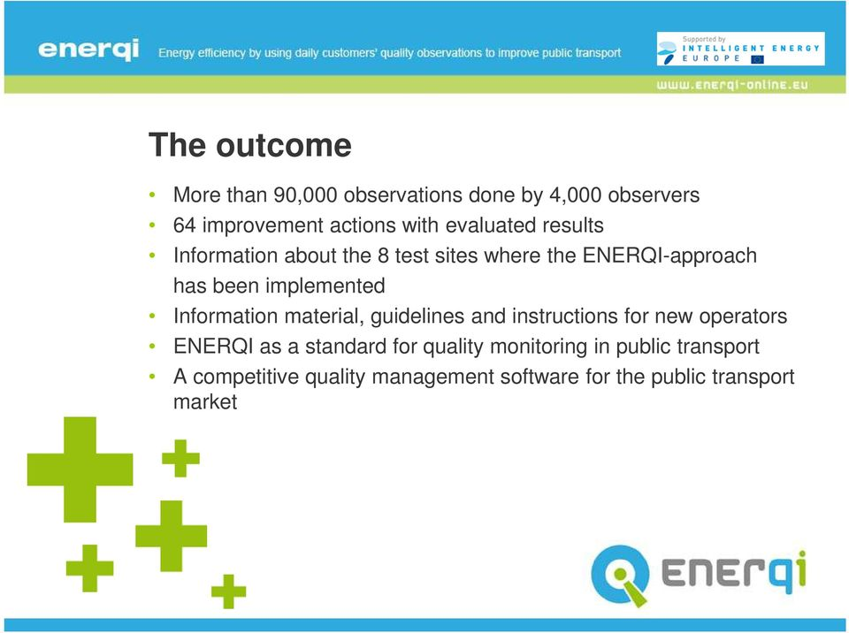 Information material, guidelines and instructions for new operators ENERQI as a standard for