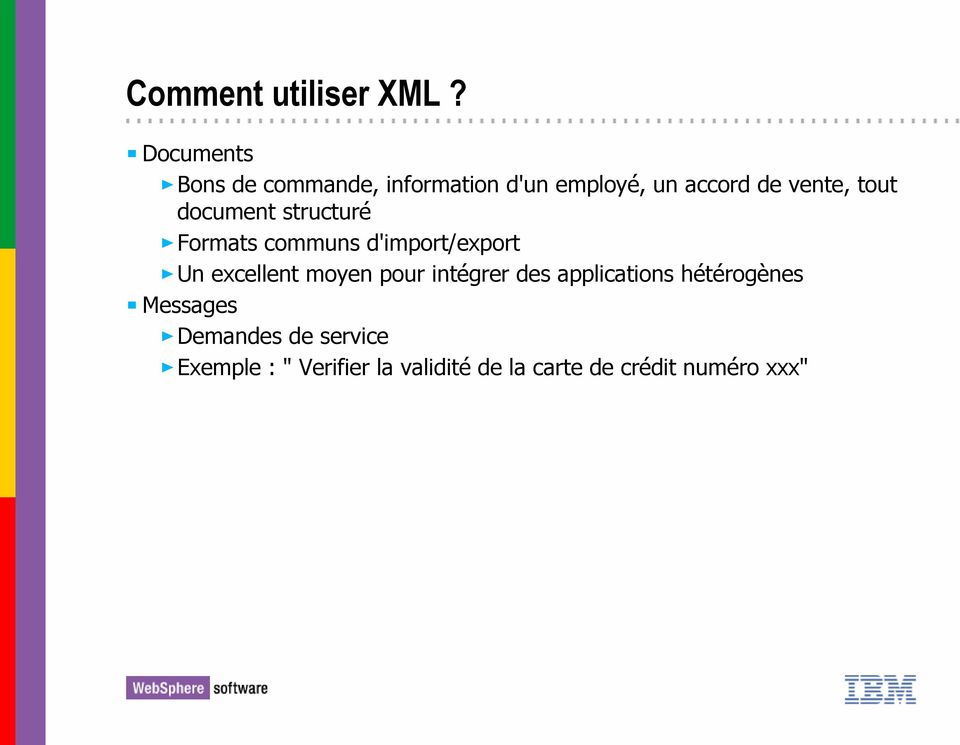 tout document structuré Formats communs d'import/export Un excellent moyen