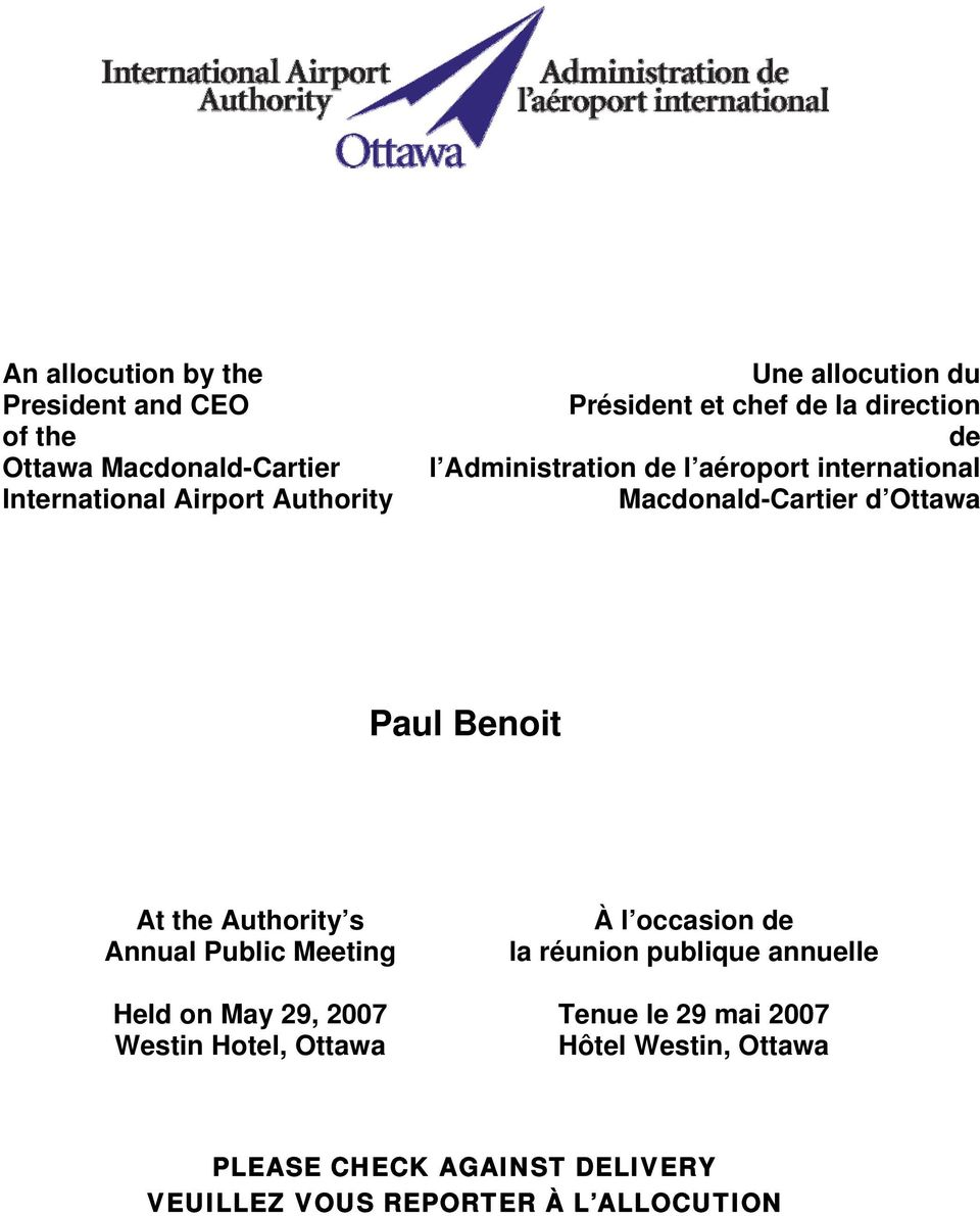 Benoit At the Authority s Annual Public Meeting Held on May 29, 2007 Westin Hotel, Ottawa À l occasion de la réunion