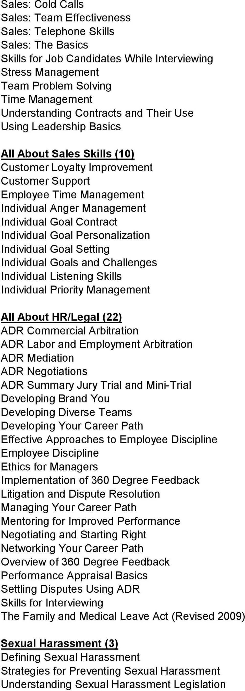 Individual Goal Personalization Individual Goal Setting Individual Goals and Challenges Individual Listening Skills Individual Priority Management All About HR/Legal (22) ADR Commercial Arbitration