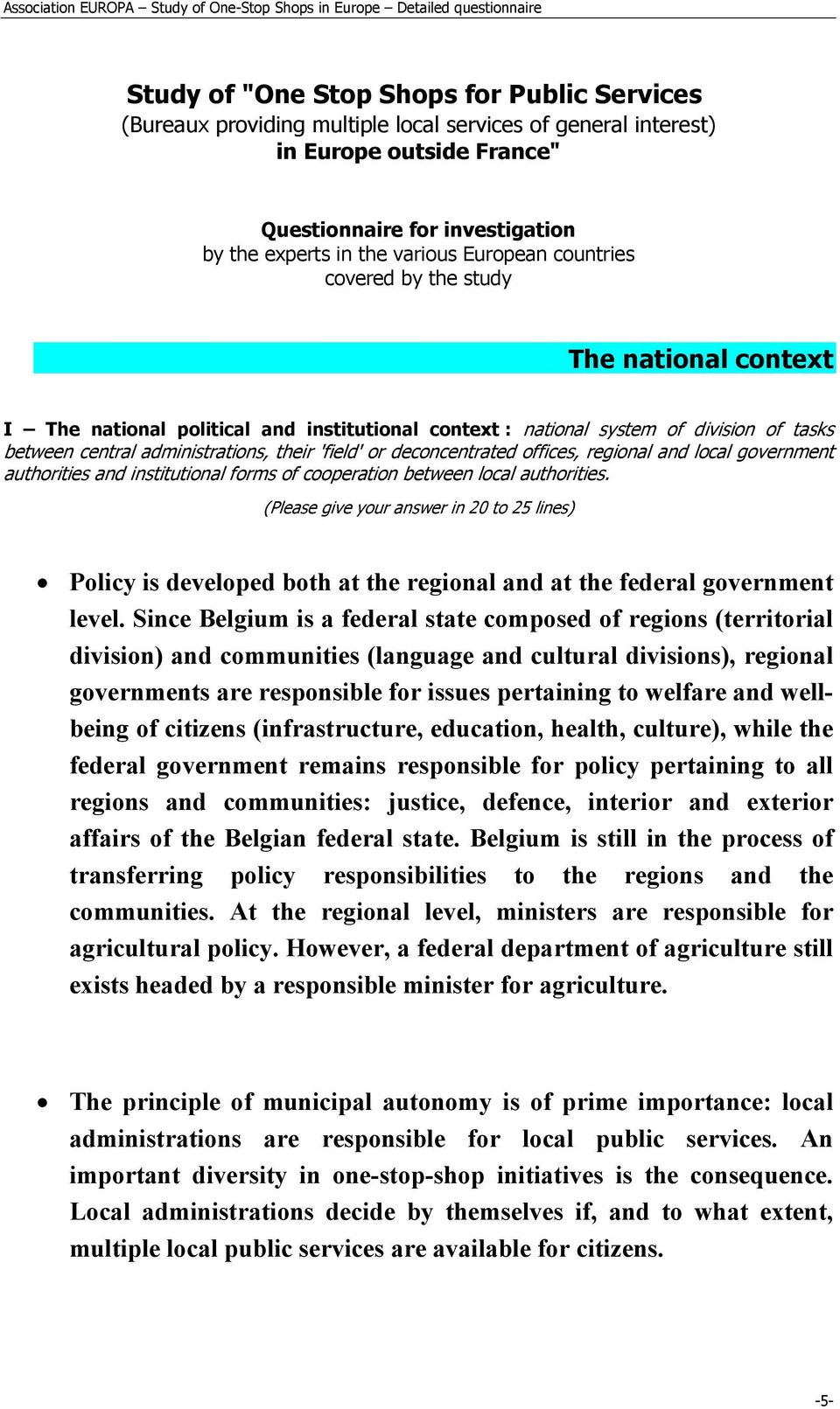 or deconcentrated offices, regional and local government authorities and institutional forms of cooperation between local authorities.