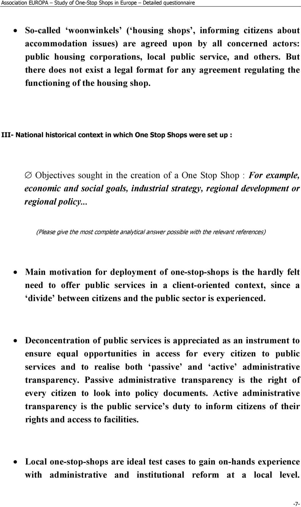 III- National historical context in which One Stop Shops were set up : Objectives sought in the creation of a One Stop Shop : For example, economic and social goals, industrial strategy, regional