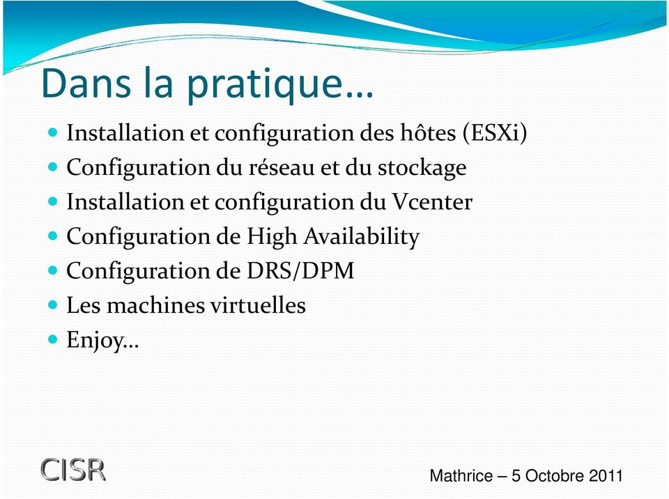 et configuration du Vcenter Configuration de High