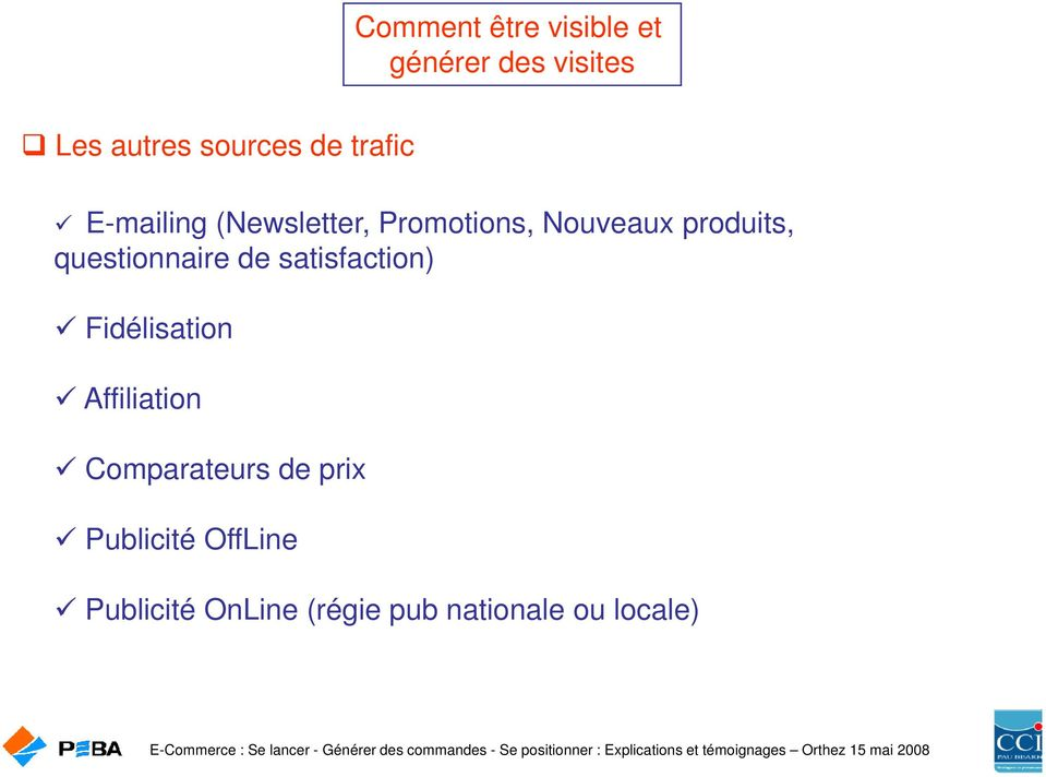 satisfaction) Fidélisation Affiliation Comparateurs de