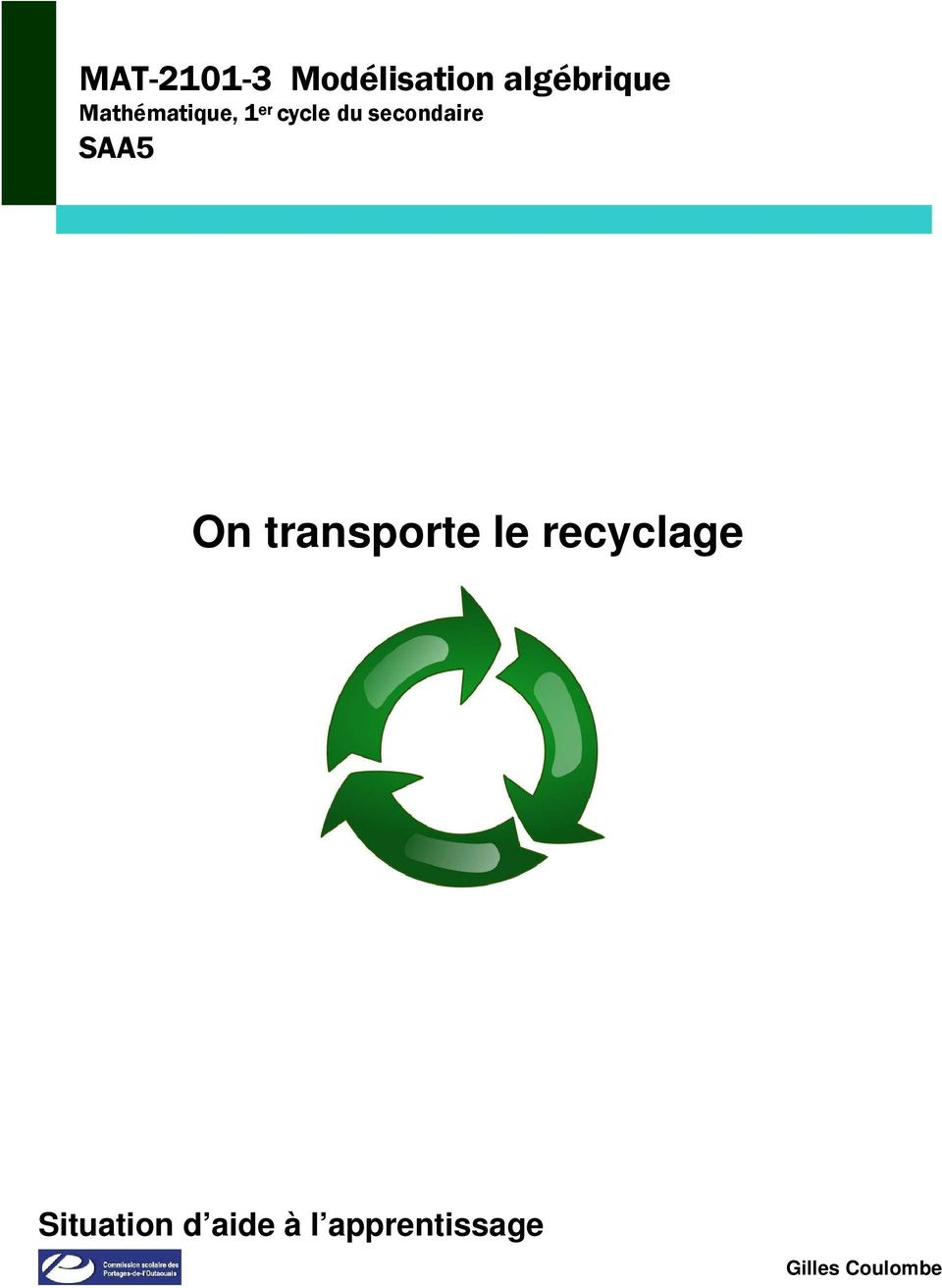 le recyclage Situation d aide