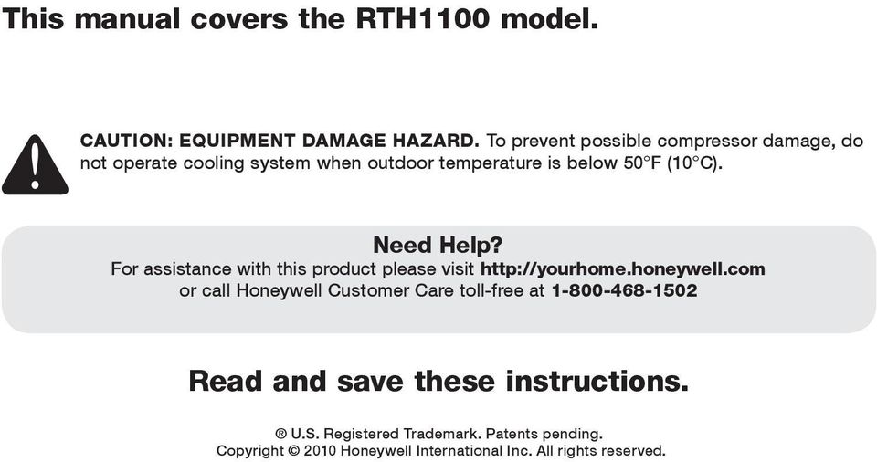 Need Help? For assistance with this product please visit http://yourhome.honeywell.