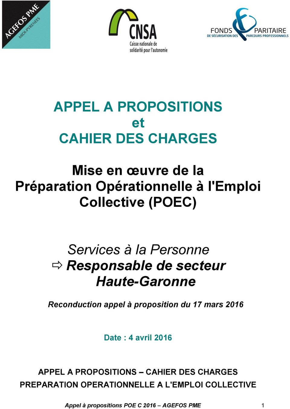 Reconduction appel à proposition du 17 mars 2016 Date : 4 avril 2016 APPEL A PROPOSITIONS