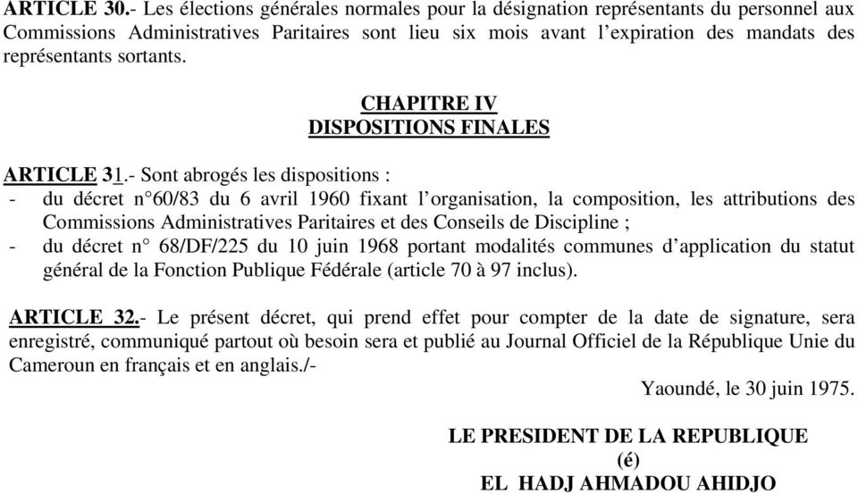 sortants. CHAPITRE IV DISPOSITIONS FINALES ARTICLE 31.