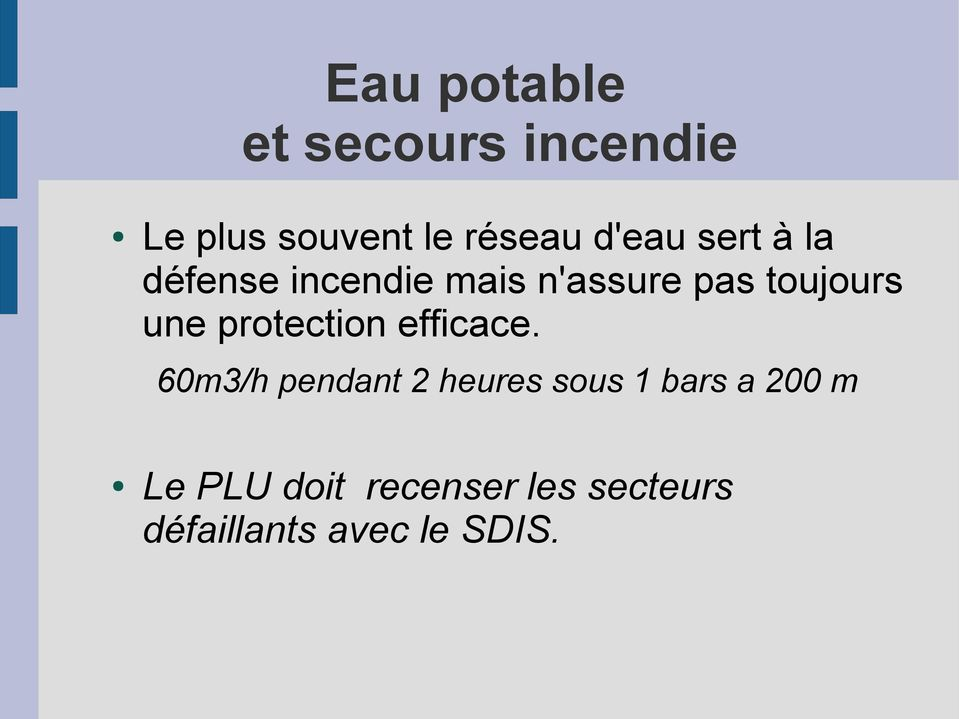une protection efficace.