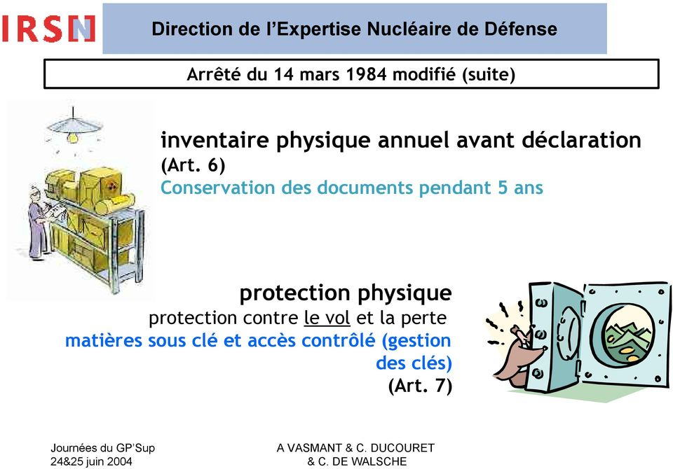 6) Conservation des documents pendant 5 ans protection physique