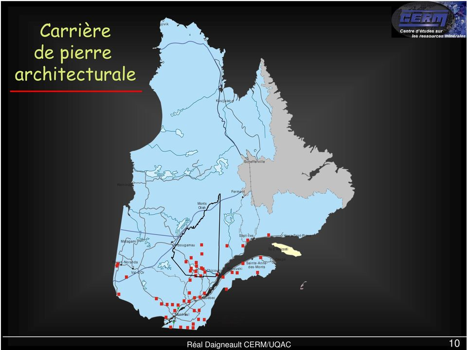 Havre-Saint-Pierre Rouyn-Noranda Val-d'Or N Chicoutimi Rimouski