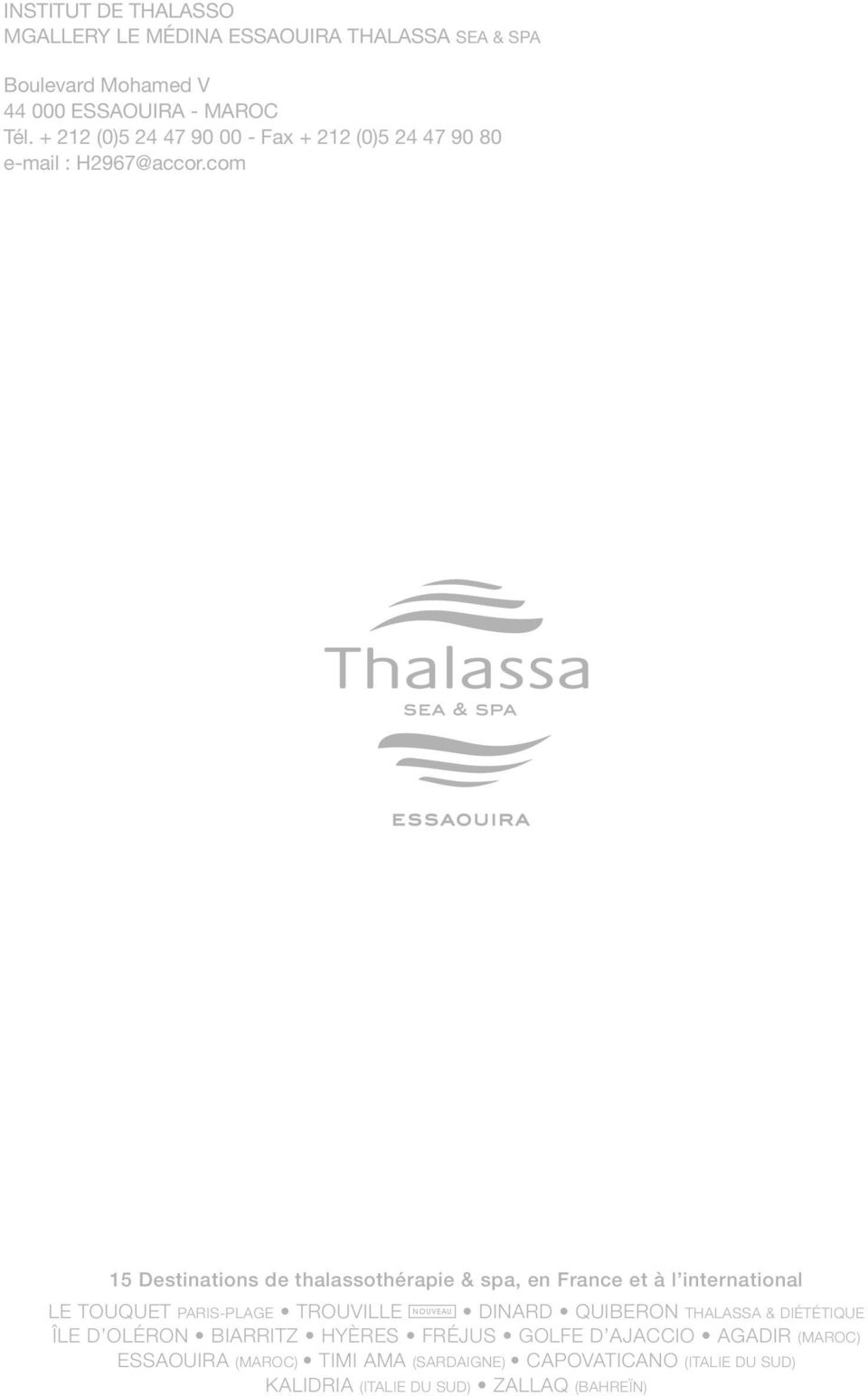 com 15 Destinations de thalassothérapie & spa, en France et à l international LE TOUQUET Paris-Plage Trouville DINARD QUIBERON