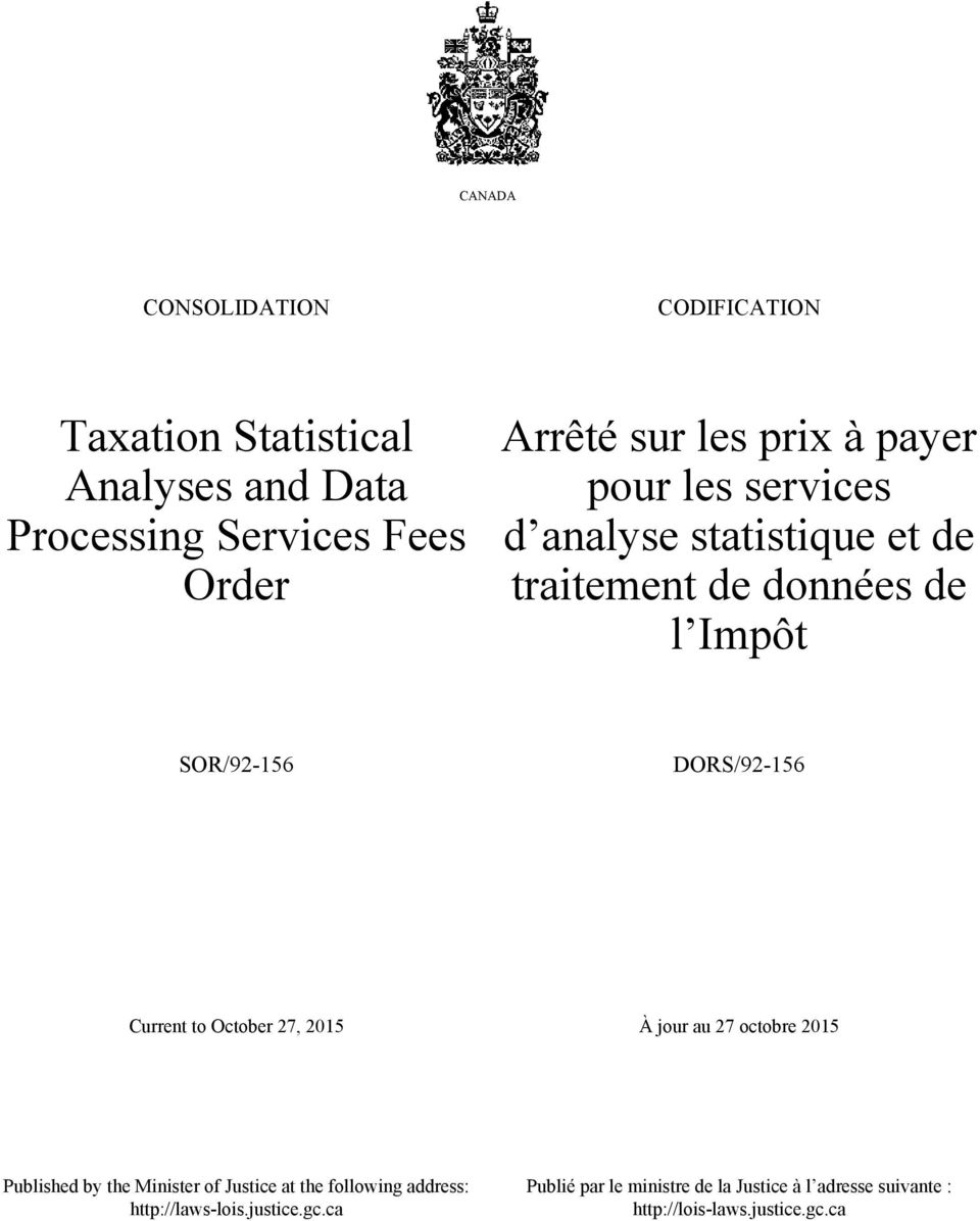DORS/92-156 Current to October 27, 2015 À jour au 27 octobre 2015 Published by the Minister of Justice at the