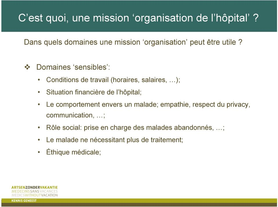l hôpital; Le comportement envers un malade; empathie, respect du privacy, communication,