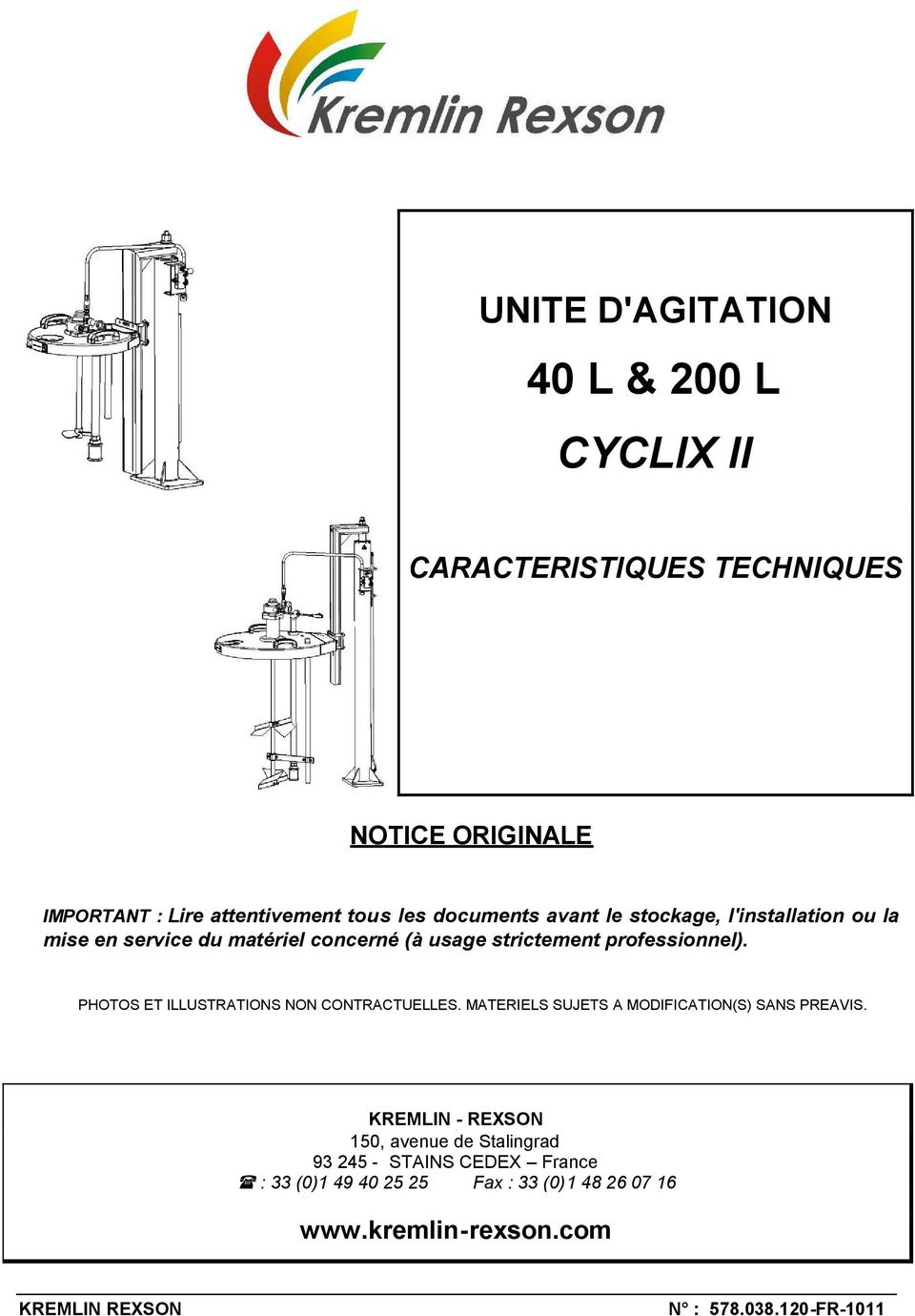 professionnel). PHOTOS ET ILLUSTRATIONS NON CONTRACTUELLES. MATERIELS SUJETS A MODIFICATION(S) SANS PREAVIS.