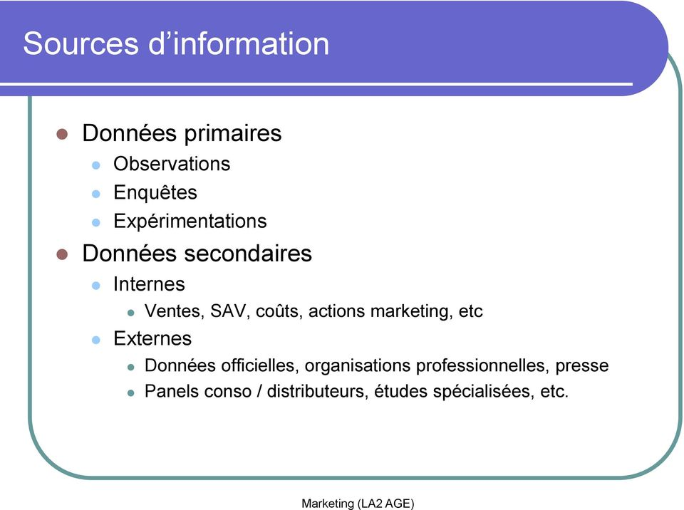 actions marketing, etc Externes Données officielles, organisations