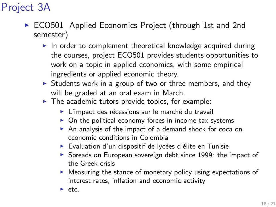 The academic tutors provide topics, for example: L impact des récessions sur le marché du travail On the political economy forces in income tax systems An analysis of the impact of a demand shock for