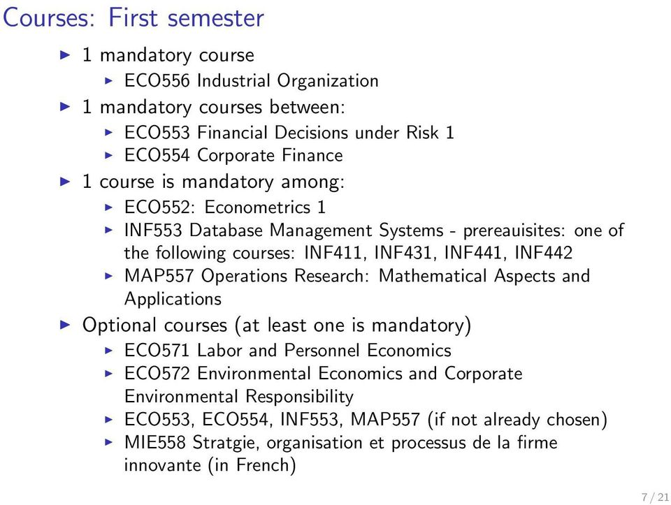 Operations Research: Mathematical Aspects and Applications Optional courses (at least one is mandatory) ECO571 Labor and Personnel Economics ECO572 Environmental Economics