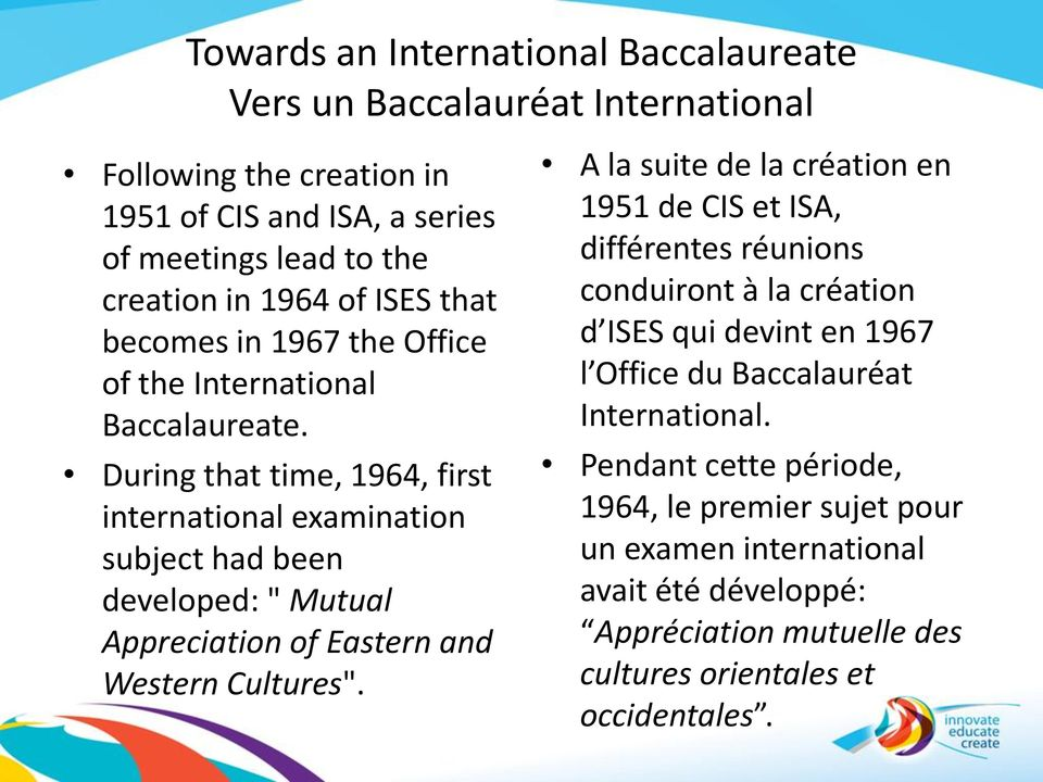 "During that time, 1964, first international examination subject had been developed: "" Mutual Appreciation of Eastern and Western Cultures""."