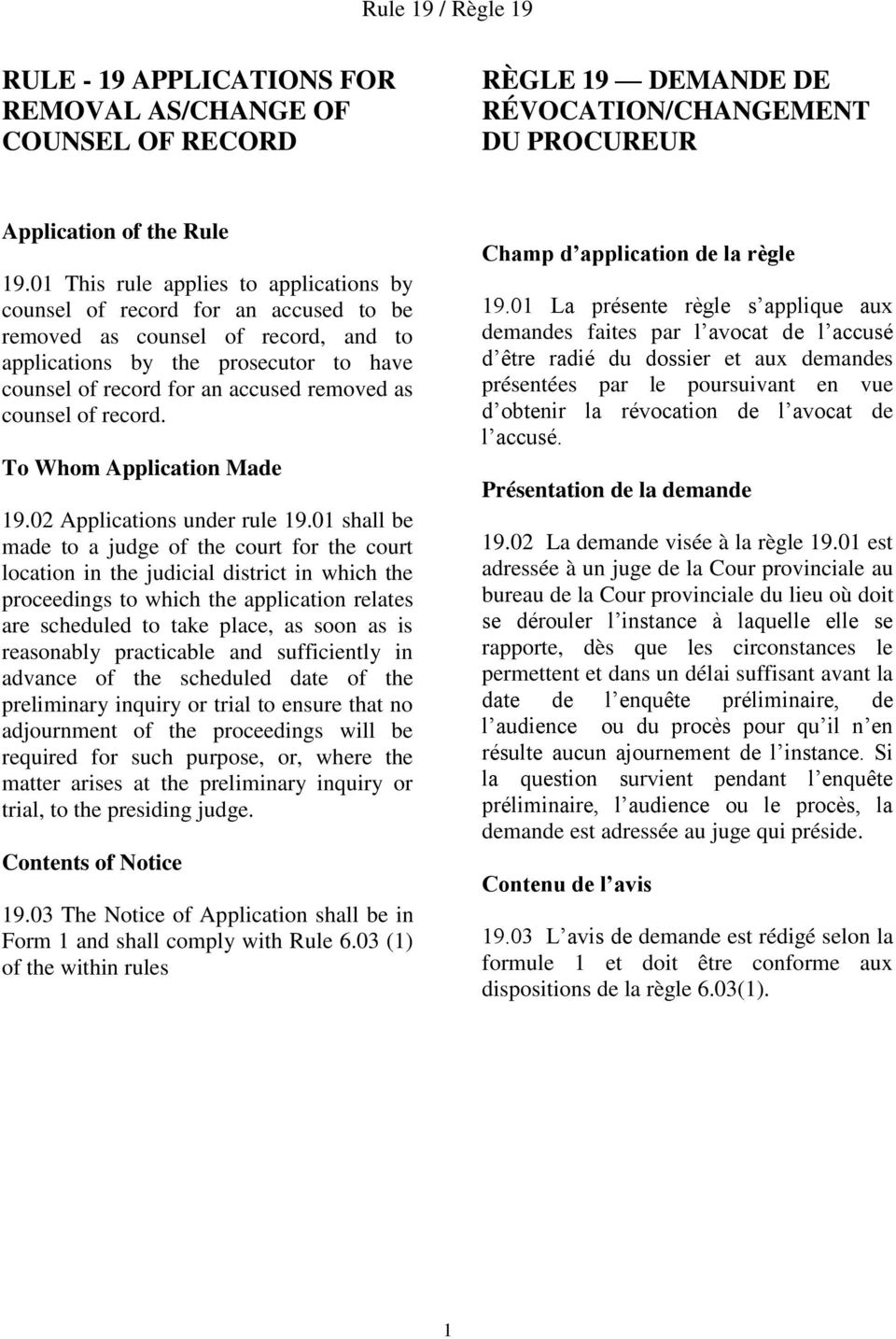 counsel of record. To Whom Application Made 19.02 Applications under rule 19.