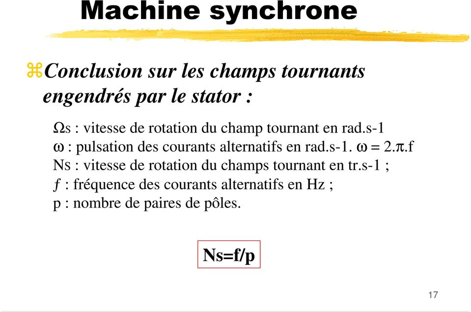 s-1 ω : pulsation des courants alternatifs en rad.s-1. ω = 2.π.