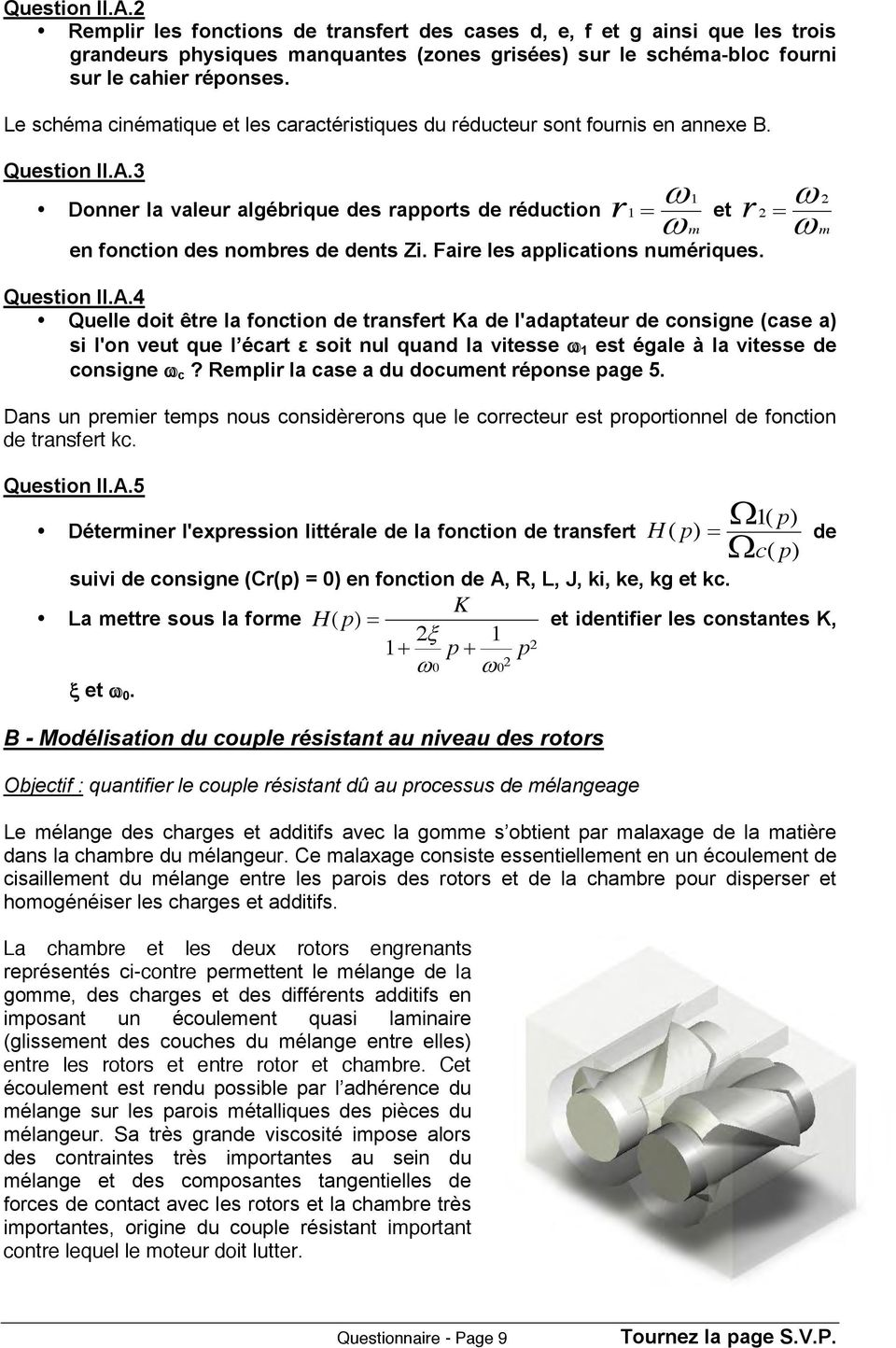 3 Donner la valeur algébrique des rapports de réduction 1 r 1 m et en fonction des nombres de dents Zi. Faire les applications numériques. 2 r 2 m Question II.A.