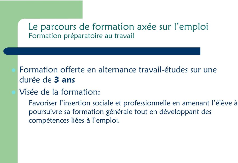 formation: Favoriser l insertion sociale et professionnelle en amenant l élève à
