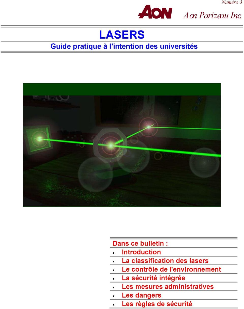 Dans ce bulletin : Introduction La classification des lasers Le