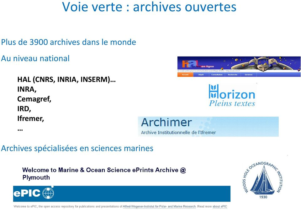 (CNRS, INRIA, INSERM) INRA, Cemagref, IRD,