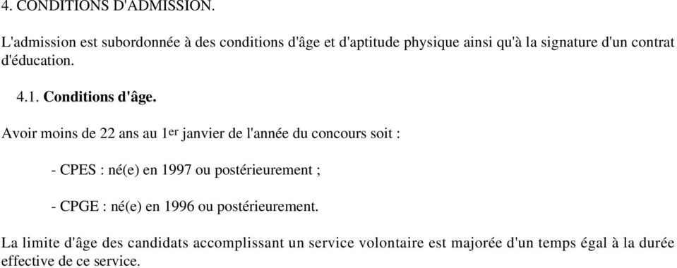 d'éducation. 4.1. Conditions d'âge.