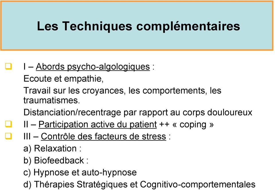 Distanciation/recentrage par rapport au corps douloureux II Participation active du patient ++