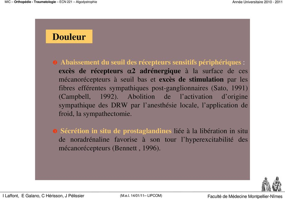 1992). Abolition de l activation d origine sympathique des DRW par l anesthésie locale, l application de froid, la sympathectomie.