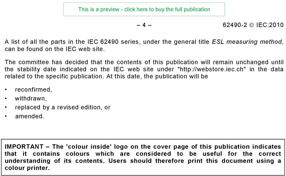 "ch"" in the data related to the specific publication. At this date, the publication will be reconfirmed, withdrawn, replaced by a revised edition, or amended."