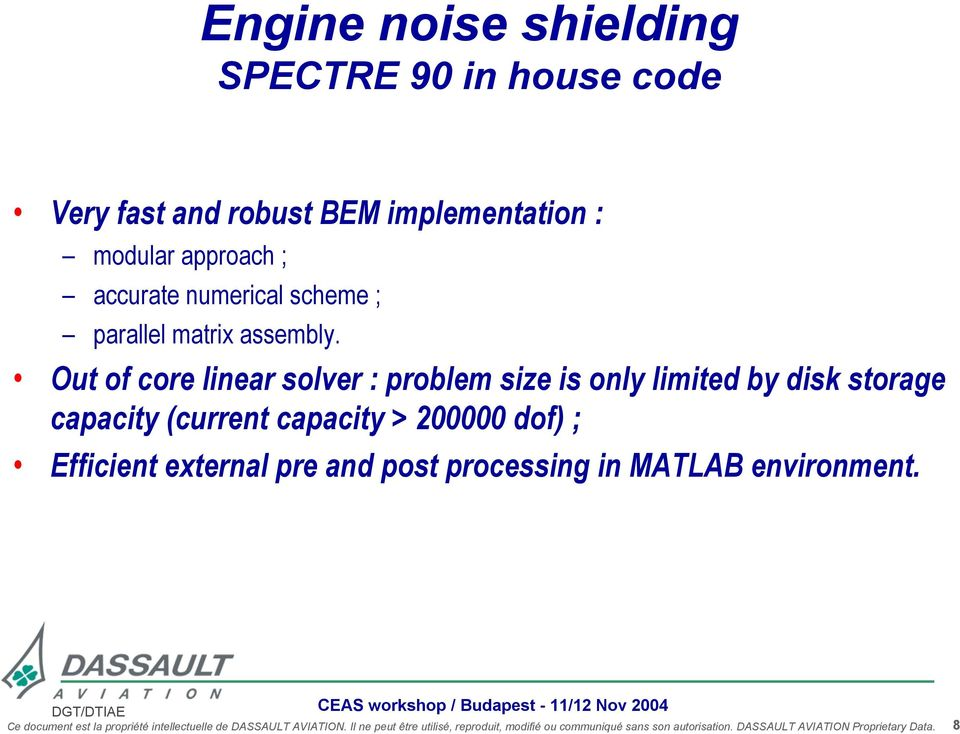 Out of coe linea solve : oblem size is onl limited b disk stoage caacit cuent caacit > 200000 dof ; Efficient etenal e and ost