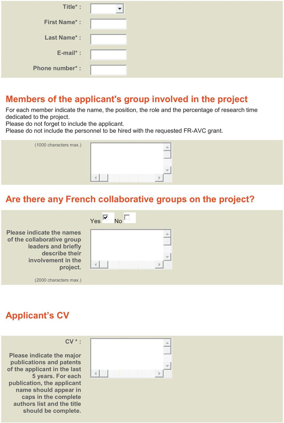 ) Are there any French collaborative groups on the project? Please indicate the names of the collaborative group leaders and briefly describe their involvement in the project. (2000 characters max.