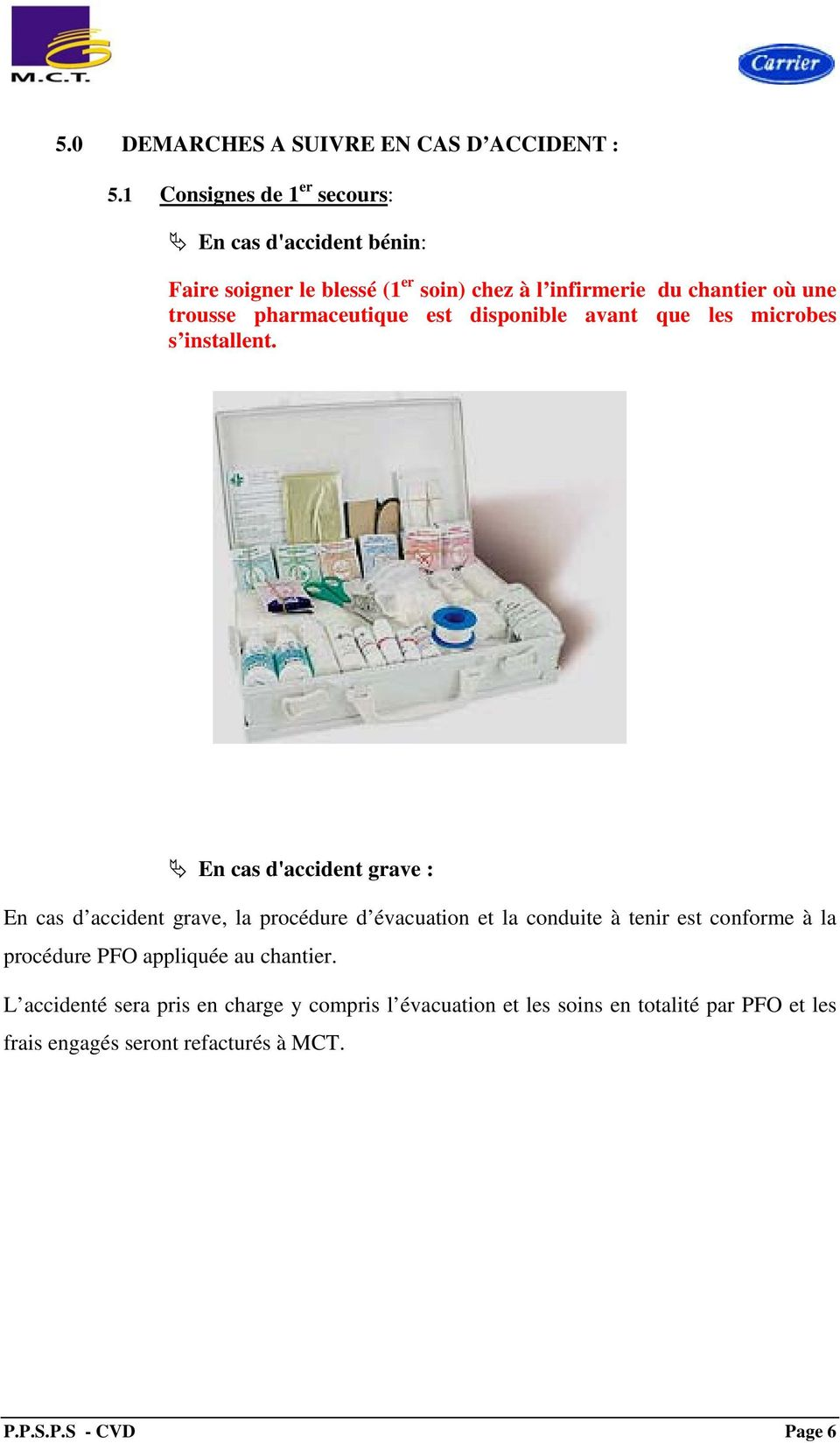 pharmaceutique est disponible avant que les microbes s installent.