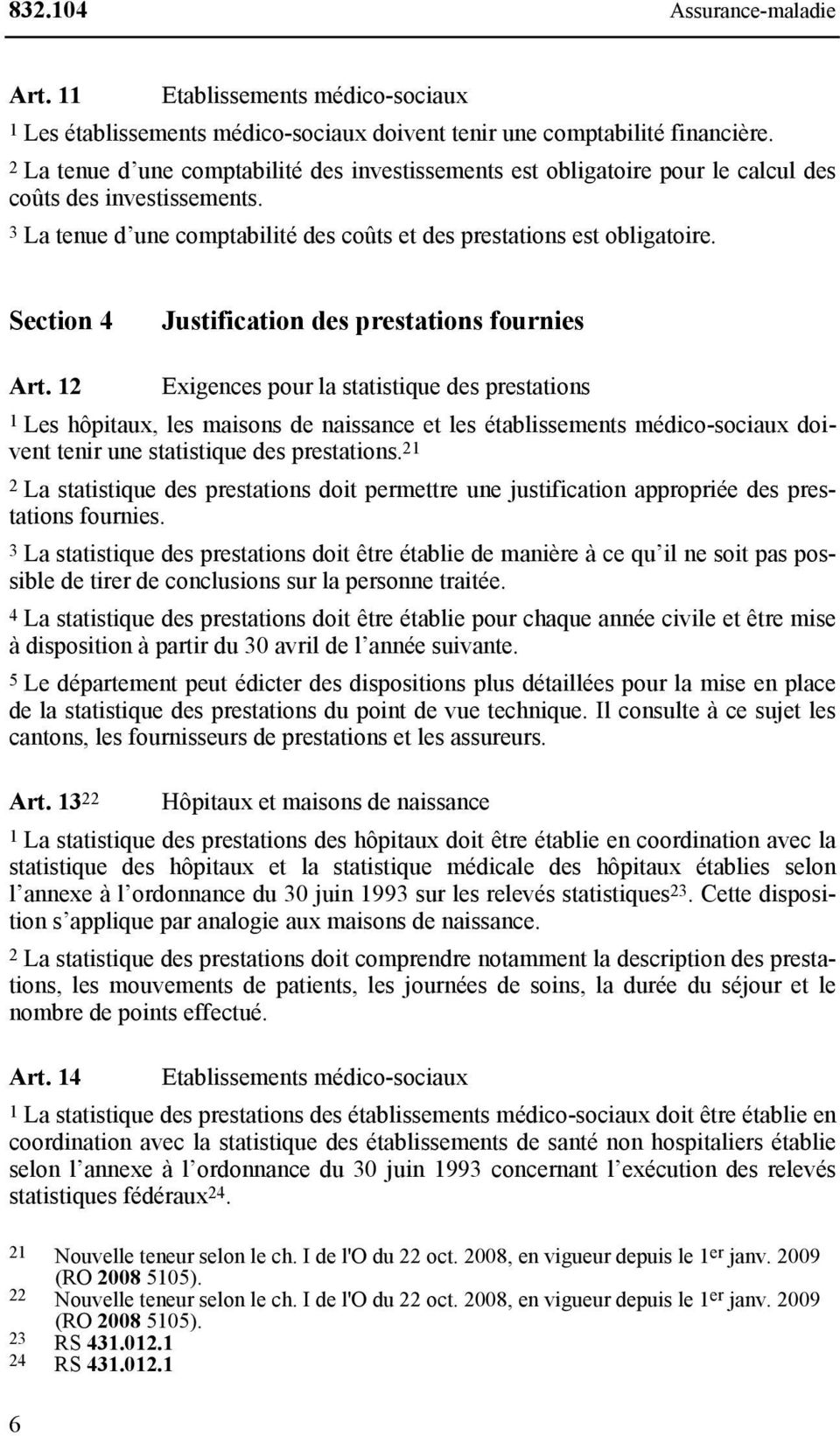 Section 4 Justification des prestations fournies Art.