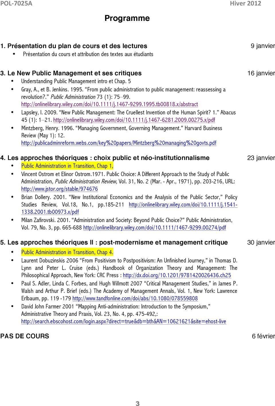 From public administration to public management: reassessing a revolution?. Public Administration 73 (1): 75 99. http://onlinelibrary.wiley.com/doi/10.1111/j.1467-9299.1995.tb00818.