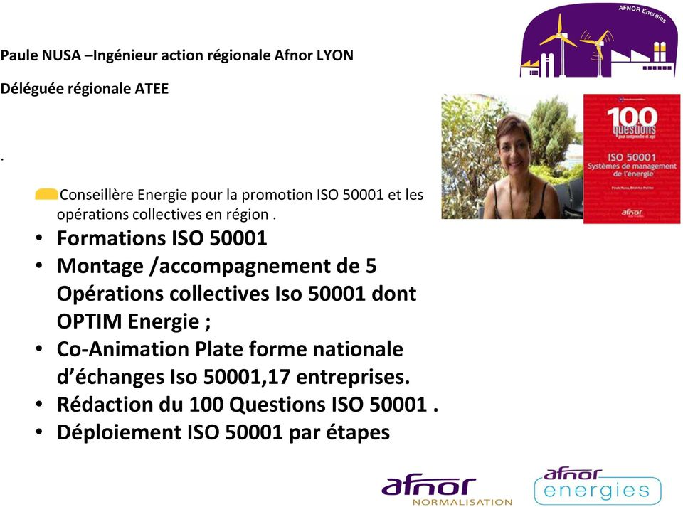Formations ISO 50001 Montage /accompagnement de 5 Opérations collectives Iso 50001 dont OPTIM Energie ;