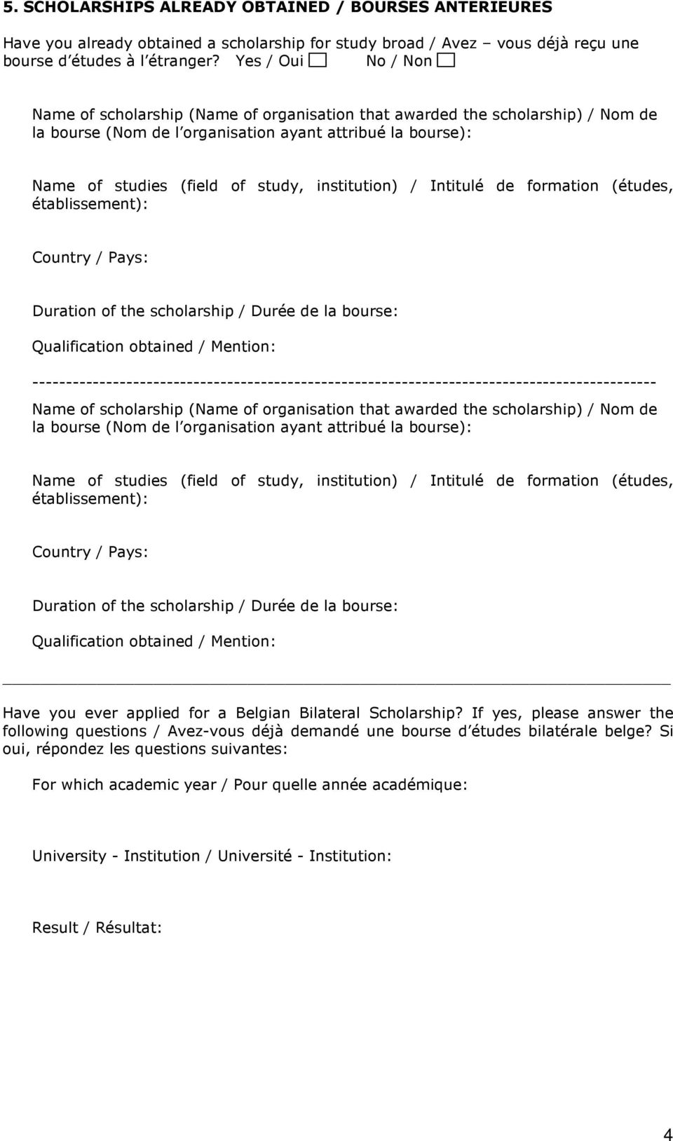 institution) / Intitulé de formation (études, établissement): Country / Pays: Duration of the scholarship / Durée de la bourse: Qualification obtained / Mention: