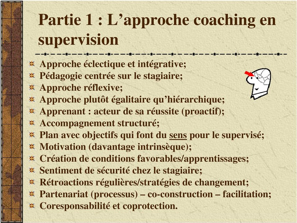 font du sens pour le supervisé; Motivation (davantage intrinsèque); Création de conditions favorables/apprentissages; Sentiment de sécurité