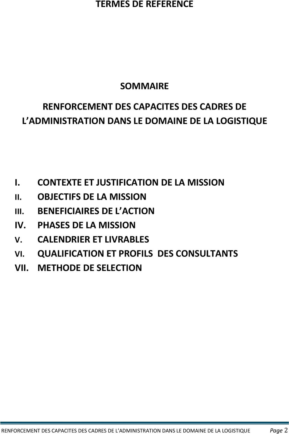 BENEFICIAIRES DE L ACTION IV. PHASES DE LA MISSION V. CALENDRIER ET LIVRABLES VI.